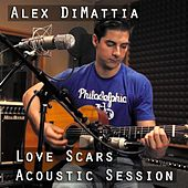 Love Scars (Acoustic Session) by Alex DiMattia