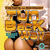 Tun Back Way - Single by VYBZ Kartel