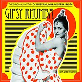 Gipsy Rhumba: The Original Rhythm of Gipsy Rhumba in Spain 1965-1974 by Various Artists