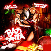 Da Bad Santa Riddim by Various Artists