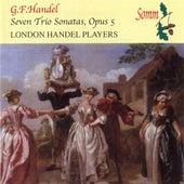 Handel: Seven Trio Sonatas, Op. 5 by London Handel Players