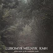 Melnyk: KHM - Piano Music in the Continuous Mode by Lubomyr Melnyk