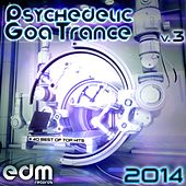 Psychedelic Goa Trance 2014, Vol. 3 - 40 Best Of Top Hits by Various Artists