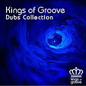 Kings of Groove Dubs Collection by Various Artists