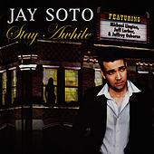 Stay Awhile  by Jay Soto