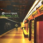 The way I like by Berardi Jazz Connection