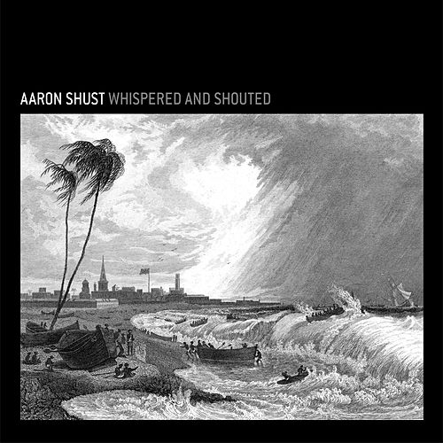Whispered And Shouted by Aaron Shust