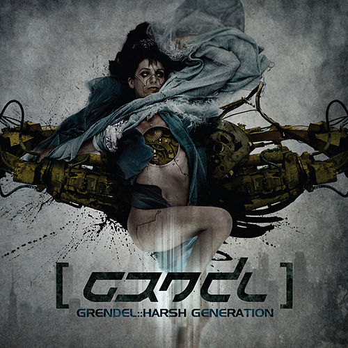 Harsh Generation by Grendel