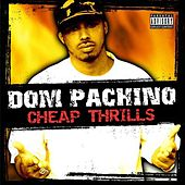 Cheap Thrills by Dom Pachino