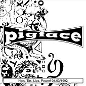 Hips, Tits, Lips, Power! 04/03/1992 by Pigface