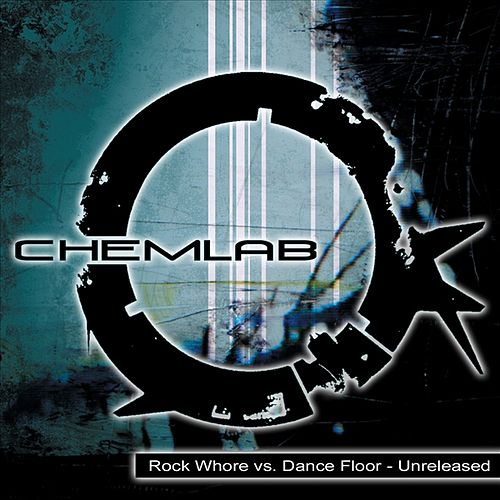 Rock Whore vs. Dance Floor - Unreleased by Chemlab