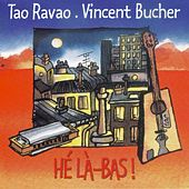 Hé Là-Bas ! by Tao Ravao