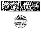 Fly Life Xtra by Basement Jaxx