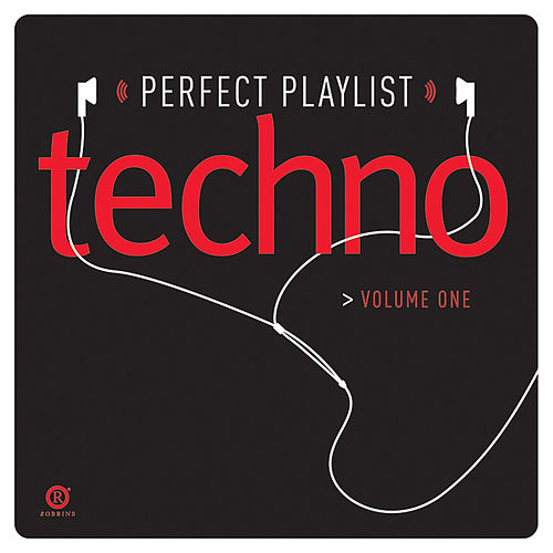 Perfect Playlist Techno, Volume One by Various Artists