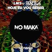 Hoje Eu Vou Beber (feat. Andre Cerqueira) by LMS