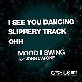 I See You Dancing (feat. John Ciafone) - Single by Mood II Swing