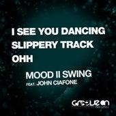 I See You Dancing (feat. John Ciafone) - Single by Mood II Swing
