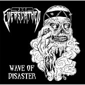 Wave of Disaster by The Everscathed