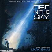 Fire In The Sky by Mark Isham