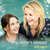 My Sister's Keeper by Aaron Zigman