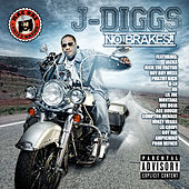 No Brakes by J-Diggs