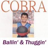 Ballin' & Thuggin' von Cobra