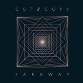 Far Away by Cut Copy