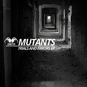 Trials & Errors - Single by Mutants