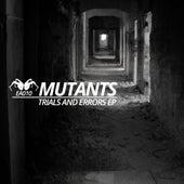 Trials & Errors - Single by Mutants