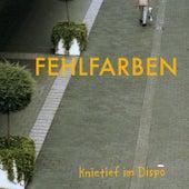 Knietief im Dispo by Fehlfarben
