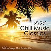 101 Chill Music Classics - Sex Smooth Oriental Chill Out Lounge Music Selection 2014 Summer Edition by Chill Lounge Music Bar