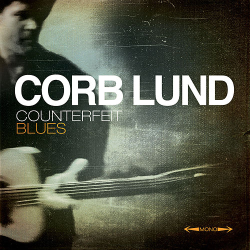 Counterfeit Blues by Corb Lund