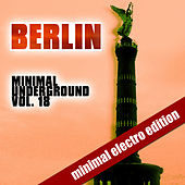 Berlin Minimal Underground (Vol. 18) by Various Artists