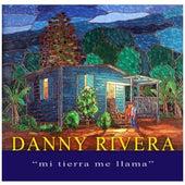 Mi Tierra Me Llama by Danny Rivera
