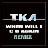 When Will I C U Again by Tka