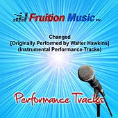 Changed (Originally Performed by Walter Hawkins) [Instrumental Performance Tracks] by Fruition Music Inc.