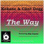 The Way (Og Mix) [feat. Slip Capone] by Kokane