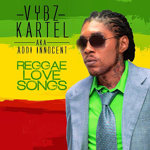 Reggae Love Songs (Clean) by VYBZ Kartel