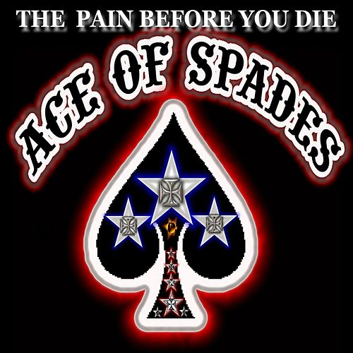 The Pain Before You Die by Ace of Spades