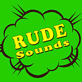 Rude Sounds by Sound Effects Library