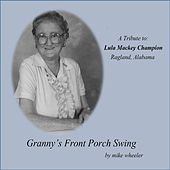Granny's Front Porch Swing by Mike Wheeler