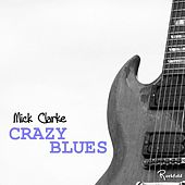 Crazy Blues by Mick Clarke
