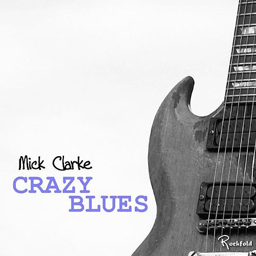 Crazy Blues by Mick Clarke