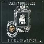 Blasts from My Past by Barry Goldberg