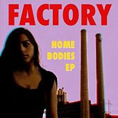 Homebodies EP by The Factory