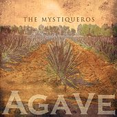 Agave by The Mystiqueros
