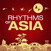 Rhythms of Asia by Various Artists
