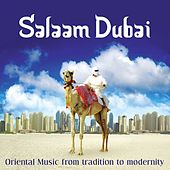 Salaam Dubai - Oriental Music from Tradition to Modernity von Various Artists