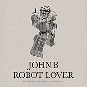 Robot Lover by John B