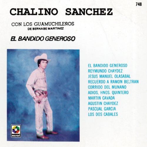 Chalino Sanchez - El Bandido Generoso by Chalino Sanchez